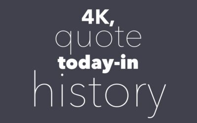 4K, quote, today-in-history and more