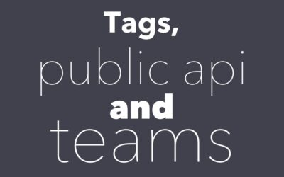 Tags, Public API and Multi-Team Membership