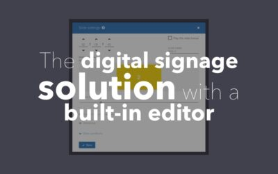 The Digital Signage Solution With A Built-In Editor