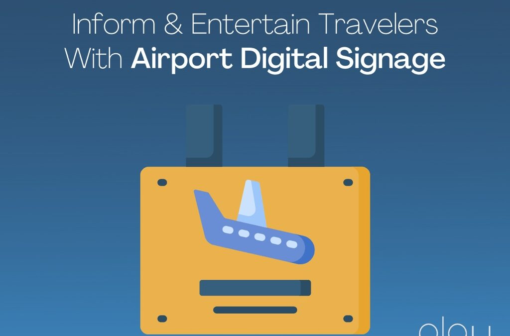 Inform & Entertain Travelers With Airport Digital Signage