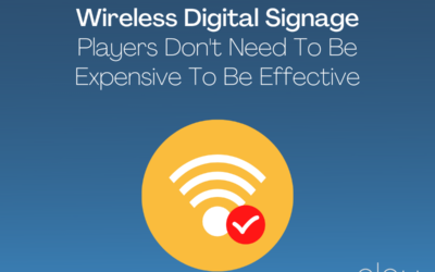 Wireless Digital Signage Players Don't Need To Be Expensive To Be Effective